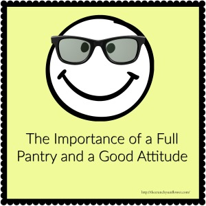 Full Pantry and Good Attitude